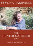 The Hunter-Gatherer Way, Paperback