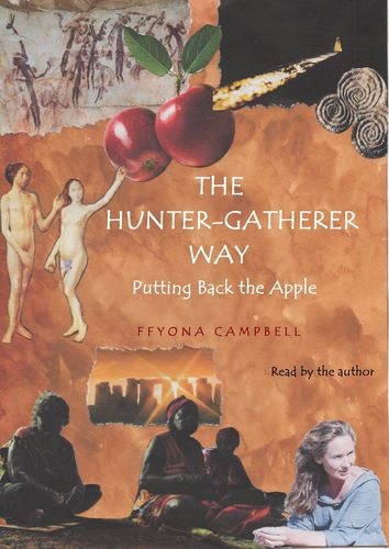 The Hunter-Gatherer Way Audiobook CD